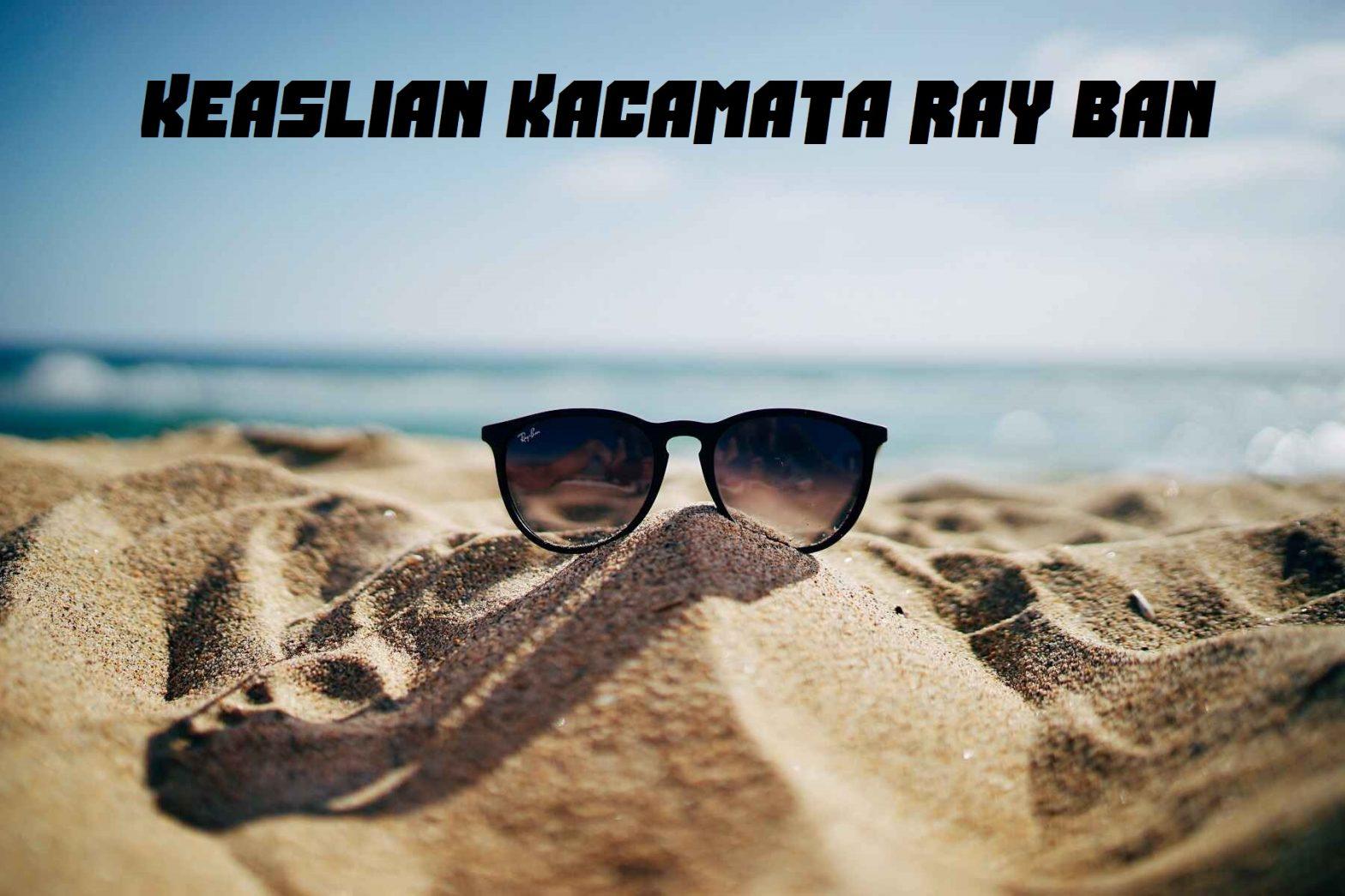 Keaslian Kacamata Ray Ban